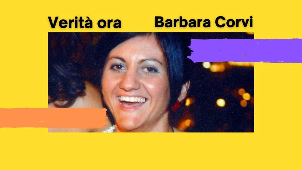 Verità per Barbara Corvi